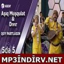 indirdur ist - Asiq Musqulat Divir Qoy Partlasin Elnur Mahmudov Cingiz Mutellimov indirdur ist