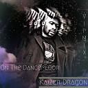Kaizer Dragon - On the Dancefloor VIP MIX