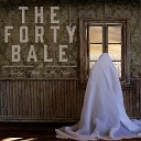 The Forty Bale - Runnin Round Man