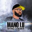 Mano Lu Rap feat Mc Gusta Jeffinho BW - O Senhor Meu Pastor