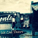 No Pretending - We Can Party