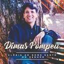 Dimas Pompeu - Alegria do Meu Cora o
