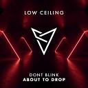 DONT BLINK - ABOUT TO DROP Original Mix