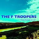 The F Troopers - A New Dawn