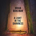 Brian Bohlman - Brokenness Comes from Within