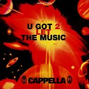 Capella - U Got 2 Let The Music DJ Karas Remix