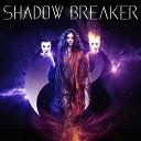 Shadow Breaker - Fly Me