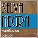 Selva Negra - Me Da Lo Mismo
