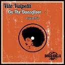 Vito Vulpetti - On The Dancefloor Original Mix