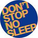 Radio Slave - Don t Stop No Sleep
