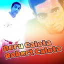 Doru Calota Robert Calota - Florareasa Mea