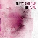 DIRTY AMLOVE - Thomas Shelbeeeee