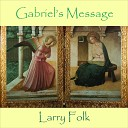 Larry Folk - Gabriel s Message
