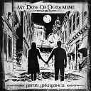 My Dose of Dopamine - Дети декаданса