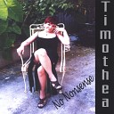 Timothea - Last Chance Baby