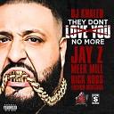 DJ Khaled Ft Jay Z Meek Mill Rick Ross French Montana By JocheAk47 - They Don t Love You No More By JocheAk47