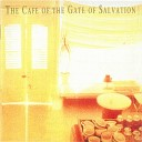 The Cafe of the Gate of Salvation feat Tony Backhouse and Tracey Greenberg - Don t Wait For Sunday