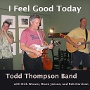 Todd Thompson Band - It s a Beautiful Day