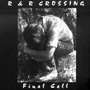 R R Crossing - No Doctors Please