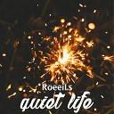 RoeeiLs - Quiet Life