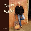 Tom Faia - If I had a Chance with You