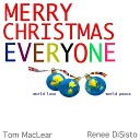 Tom MacLear Renee DiSisto - Merry Christmas Everyone