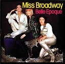 Bell Epoque - Miss Broadway