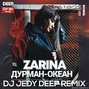 Zarina - Дурман Океан DJ JEDY Deep remix
