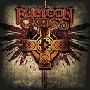Rubicon Cross - You Will Remember Me