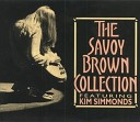 Savoy Brown - Stay With Me Baby