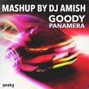 GOODY - Panamera Dj Amish Mash up