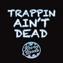 Kevin Clouds - Trappin Ain t Dead