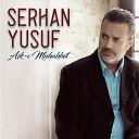 Serhan Yusuf - Veysel Gibiyim