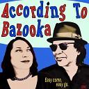 According to Bazooka - Dance of Love