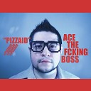 Baby Bash feat Ace The Fcking Boss Queen Of SDS - Pizzaid