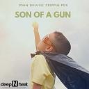 John Deluxe Trippin Fox - Son Of A Gun
