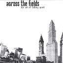 Across the Fields - Love At What Cost