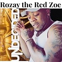 Rozay the Red Zoe - Undecided