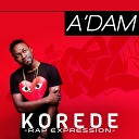 A dam - Korede Rap Expression