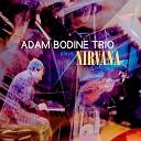 Adam Bodine Trio - Lithium Live