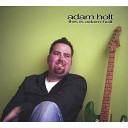 Adam Holt - Will You Remember Me