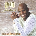 ADAM JACKSON - I m Glad There Is You