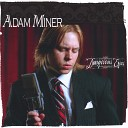 Adam Miner - All Men Are Lonely Now