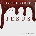 Adam Watson - All Hail the Power of Jesus Name