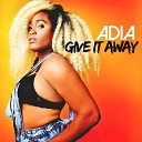 Adia - Give It Away