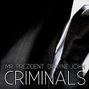 Mr Prezident - Criminals