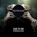 Faithless - Sun to Me