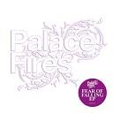 Palace Fires - Let It Go