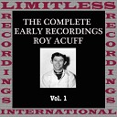 Roy Acuff - Gone Gone Gone But Not Forgotten