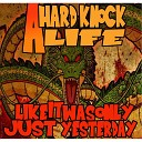 A Hard Knock Life - Like It Was Only Just Yesterday